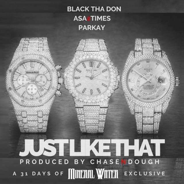 Just Like That (Black Tha Don x Asa2Times x Parkay)